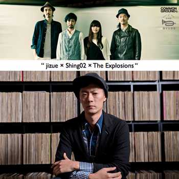 【お年玉割引】1/11(土) jizue × Shing02 × The Explosions